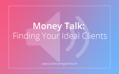 Money Talk: Finding Your Ideal Clients